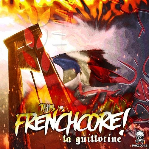 This Is Frenchcore: La Guillotine