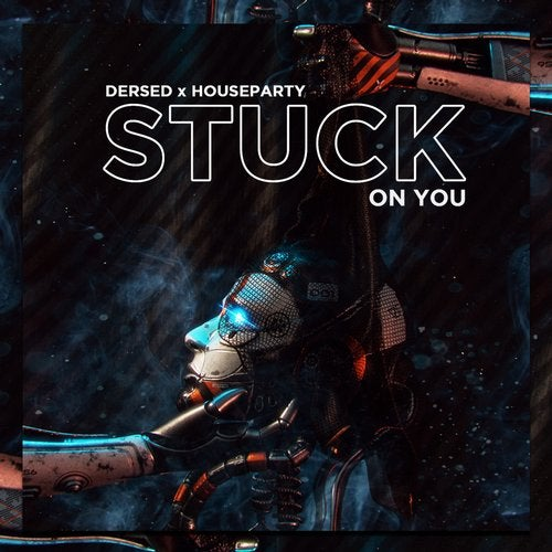 Dersed x Houseparty - Stuck On You