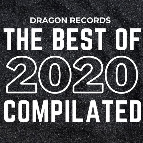 VA - The Best of 2020 Compilated [Dragon Records]