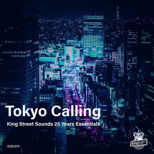 Tokyo Calling (King Street Sounds 25 Years Essentials)