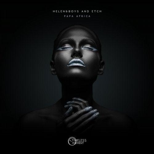 Helen&Boys, ETCH (EG) - Papa Africa (Original Mix) [2020]