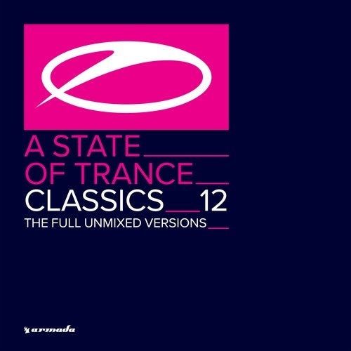 A State Of Trance Classics, Vol. 12 - The Full Unmixed Versions