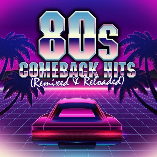 80s Comeback Hits: Remixed & Reloaded