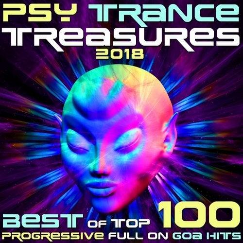 Psy Trance Treasures 2018 - Best of Top 100 Progressive Full On Goa
