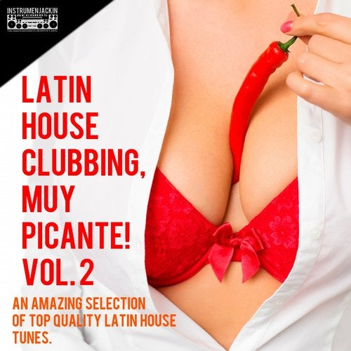 Latin House Clubbing, Muy Picante!, Vol. 2 (An Amazing Selection Of Top Quality Latin House Tunes)