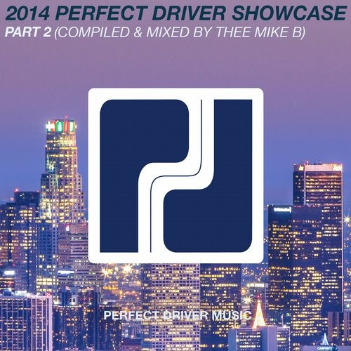 2014 Perfect Driver Showcase Part 2 - Compiled & Mixed by Thee Mike B