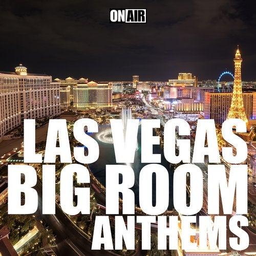 Las Vegas Big Room Anthems