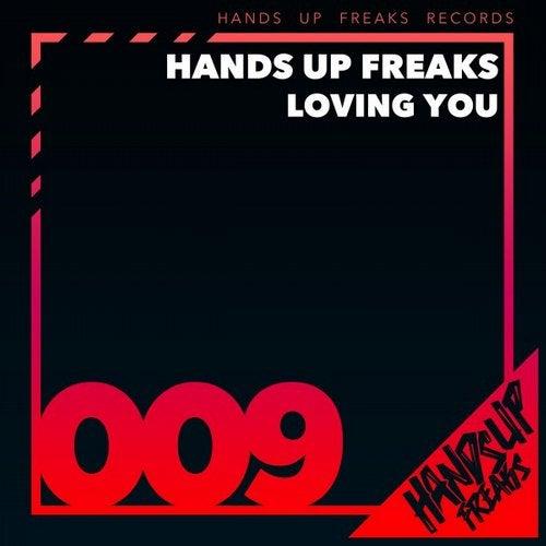 Hands Up Freaks - Loving You