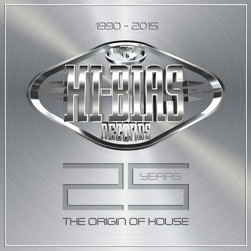 HI-BIAS 25 YEARS - The Origin Of House
