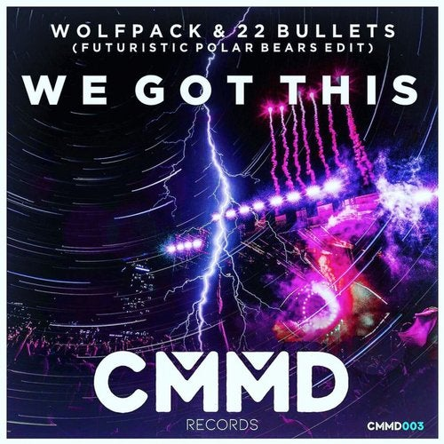 We Got This (Futuristic Polar Bears Edit) from CMMD Records on Beatport