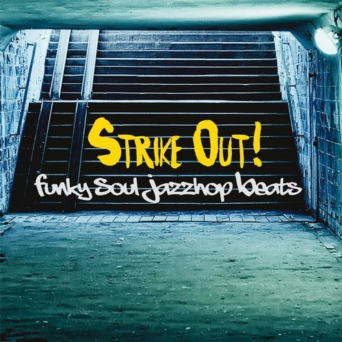 Strike Out (Funky Soul Jazzhop Beats)
