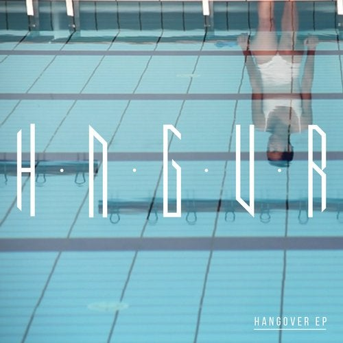 HNGVR - Hangover EP [MUTI183]