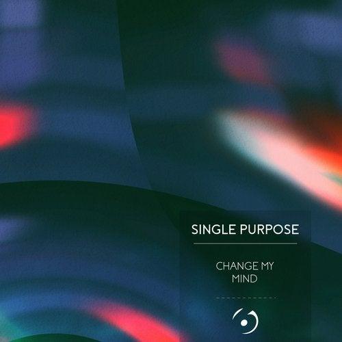Single Purpose - Change My Mind [BAY6047]