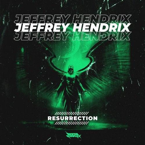 Jeffrey Hendrix - Resurrection [OUT NOW] Image