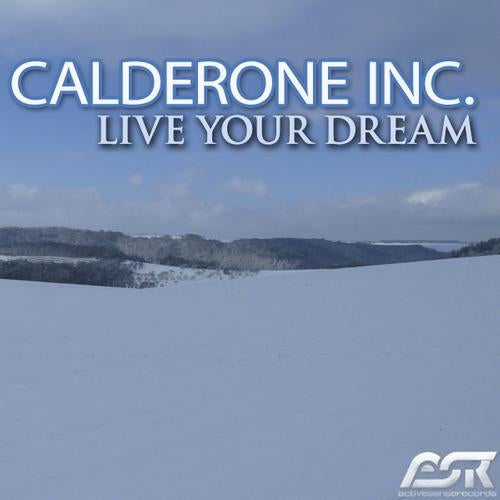 Calderone Inc. - Live Your Dream