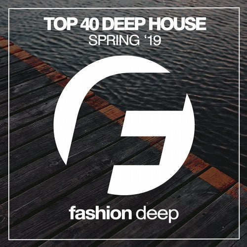 Top 40 Deep House Spring '19