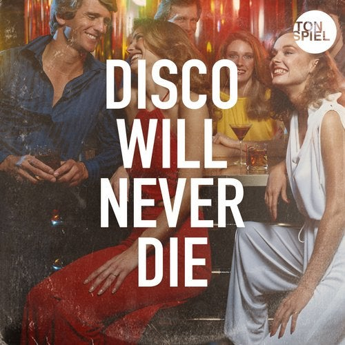 Disco Will Never Die Pres. By TONSPIEL
