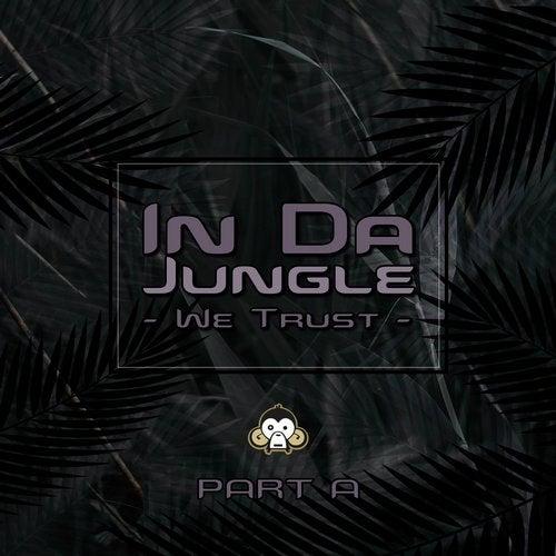 In Da Jungle We Trust - PART A