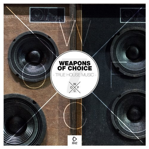 Weapons Of Choice - True House Music #7