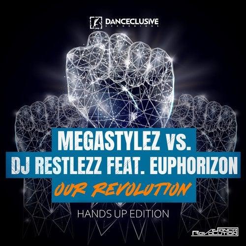 Megastylez vs. DJ Restlezz feat. Euphorizon - Our Revolution (Hands Up Edition)