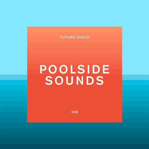 Future Disco: Poolside Sounds