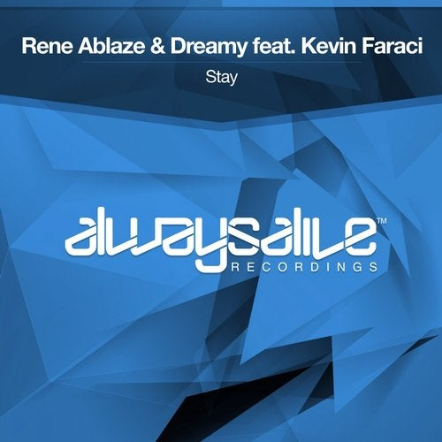 Rene Ablaze, Kevin Faraci, Dreamy - Stay (Extended Mix) [Always Alive Recordings