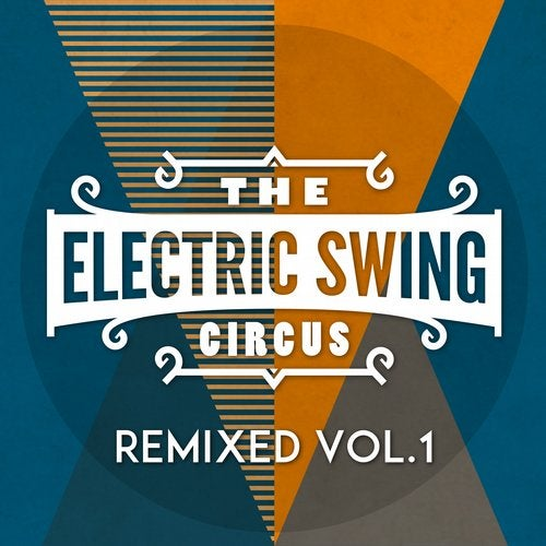 The Electric Swing Circus - Remixed Vol. 1