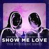 Show Me Love (Extended Mix) feat. Robin S (The Stickmen Remix)