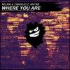 Where You Are (Alex Gaudino & Dyson Kellerman Remix)
