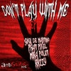 Don't Play With Me (Original mix)