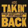 Takin' Back (Killed Kassette & Skapes Killer Re-Edit)