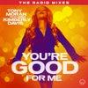 You're Good for Me (Tom Stephan & James Hurr Radio Mix)