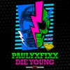 Die Young (Original Mix)