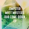 Dub Come Down (Original Mix)
