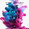 We Love This Way feat. Laura Luppino (Extended Mix)