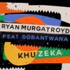 Khuzeka feat. Sobantwana (Original Mix)