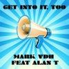 Get Into It, Too (Mark VDH 2015 mix)