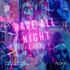 Rave All Night (Vallent Remix)