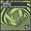 With Me (feat. Taylor Ravenna) (Extended Mix)