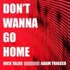 Don't Wanna Go Home (Original Mix)