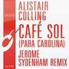 Cafe Sol (Para Carolina - Jerome Sydenham Remix)