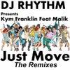 Just Move (feat. Kym Franklin & Malik) (CLUB REMIX)