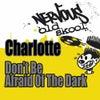 Don't Be Afraid Of The Dark (Junior's Marathon Mix)