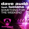 Something For The Weekend (Strobe Tech House Mix) (Strobe Tech House Mix)