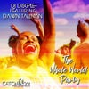 Whole World Party (DJ Disciple Feel Real Remix)