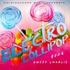 Electro Lollipop! (Original Mix)