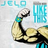 Like This (JELO Edit)