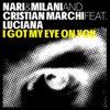 I Got My Eye On You feat. Luciana (Nari & Milani Club Mix)