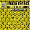 Got To Get Feeling (Jamie Lewis Re-Styled)