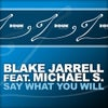 Say What You Will feat. Michael S. (Original Club Mix)
